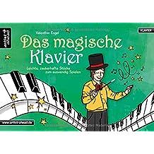 Das magische Klavier: Leichte, zauberhafte Stücke zum auswendig Spielen. Musiknoten für Piano. Songbook.