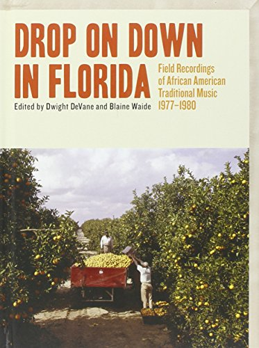drop-on-down-in-florida-field-recordings-of-african-american-traditional-music-1977-1980