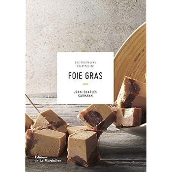 Les Meilleures recettes de foie gras