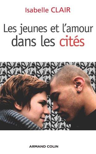 Les jeunes et l'amour dans les cités par Isabelle Clair