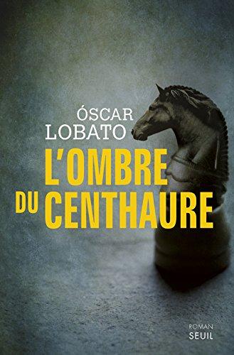 L'Ombre du Centhaure par Óscar Lobato