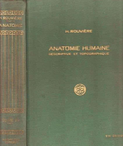 Anatomie humaine descriptive et topographique - Tome III : Membres, système nerveux central