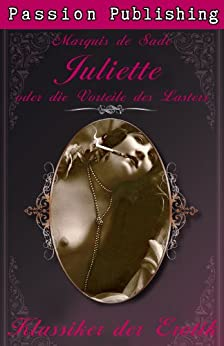 Klassiker der Erotik 16: Juliette oder Die Vorliebe des Lasters par [Sade, Marquis de]