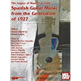The Legacy of Manuel de Falla, Volume 1: Spanish Guitar Music from the Generation of 1927 (Chanterelle)