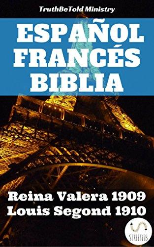 Biblia Español Francés: Reina Valera 1909 - Louis Segond 1910 (Parallel Bible Halseth nº 65) por Truthbetold Ministry
