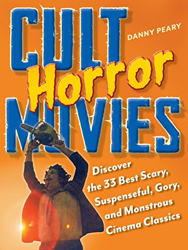 Discover the 33 Best Scary, Suspenseful, Gory, and Monstrous Cinema Classics (Cult Movies) (English Edition) ()