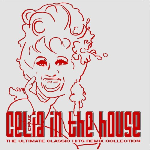 celia-in-the-house-the-ultimate-classic-hits-remix-collection