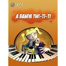 A Banda Twi-ti-ti (Pássaros Mágicos Livro 2) (Portuguese Edition)