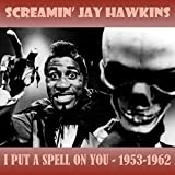 I Put a Spell on You - 1953-1962