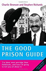 The Good Prison Guide by Charlie Bronson (2007-09-28)