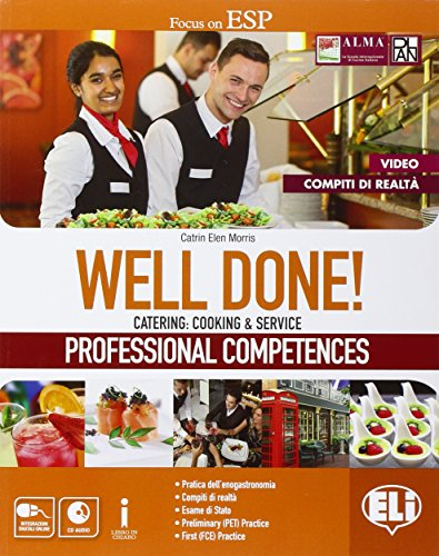 Well done! Catering: cooking & service. Professional competences. Per le Scuole superiori. Con espansione online
