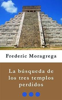 La busqueda de los Tres Templos Perdidos (La saga de los Cameron nº 2) de [Garcia, Frederic Moragrega]