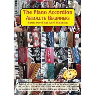 [(The Piano Accordion Absolute Beginners )] [Author: Karen Tweed]
