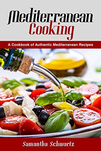 Mediterranean Cooking: A Cookbook of Authentic Mediterranean Recipes (English Edition)