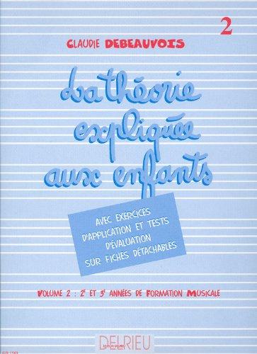 Théorie expliquée aux enfants Volume 2 par Claude Debeauvois