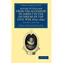 History of England from the Accession of James I to the Outbreak of the Civil War, 1603–1642 10 Volume Set: History Of England From The Accession Of ... & Irish History, 17th & 18th Centuries)