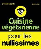 Cuisine végétarienne pour les Nullissimes - Format Kindle - 9782412025345 - 3,99 €
