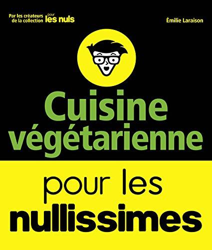 Cuisine végétarienne pour les Nullissimes