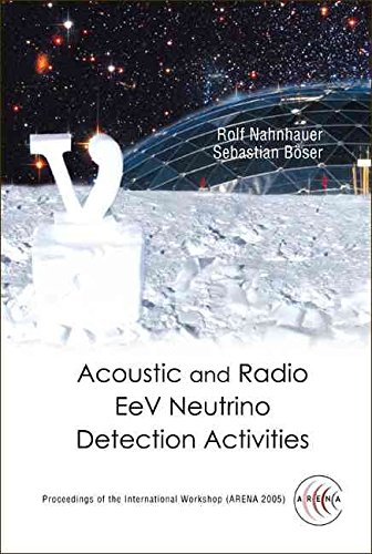 [(Acoustic and Radio EeV Neutrino Detection Activities : Proceedings of the International Workshop (ARENA 2005), DESY, Zeuthen, Germany, 17-19 May 2005)] [Edited by Rolf Nahnhauer ] published on (June, 2006)