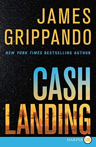Cash Landing LP (Jack Swyteck Novel) por James Grippando