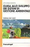 Guida allo sviluppo dei sistemi di gestione ambientale. Norma ISO 14001