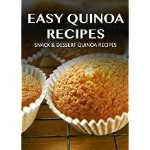 Snack & Dessert Quinoa Recipes (Easy Quinoa Recipes) (English Edition)