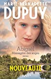Abigaël : messagère des anges. 4 / Marie-Bernadette Dupuy | Dupuy, Marie-Bernadette (1952-...). Auteur