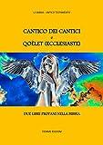 Cantico dei Cantici e Qoèlet (Ecclesiaste): Due libri profani nella Bibbia