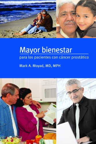 Mayor bienestar para los pacientes con cancer prostatico por Mark A. Moyad
