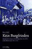 Kein Burgfrieden. Der deutsch-slowenische Nationalitätenkonflikt in der Steiermark 1900-1918