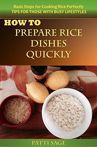 How To Prepare Rice Dishes Quickly: Simple and Quick (English Edition)