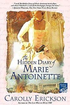 The Hidden Diary of Marie Antoinette: A Novel di [Erickson, Carolly]