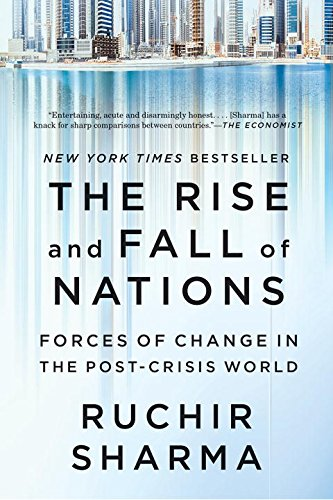 The Rise and Fall of Nations: Forces of Change in the Post-Crisis World por Ruchir Sharma