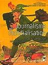 Journalisme et mondialisation par Daniel