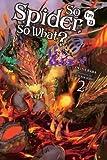 So I'm a Spider, So What?, Vol. 2 (light novel) (So I'm a Spider, So What? (light novel), Band 2)