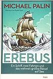 Erebus: Ein Schiff, zwei Fahrten und das weltweit größte Rätsel auf See - Michael Palin