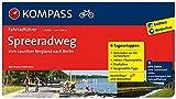 Spreeradweg - Vom Lausitzer Bergland nach Berlin: Fahrradführer mit Routenkarten im optimalen Maßstab.: Fietsgids 1:50 000 (KOMPASS-Fahrradführer, Band 6294)