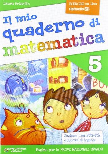 Il mio quaderno di matematica. Per la Scuola elementare: 5