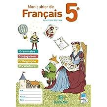 Mon cahier de français 5e : Cahier élève