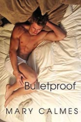 Bulletproof by Mary Calmes (2011-09-26)