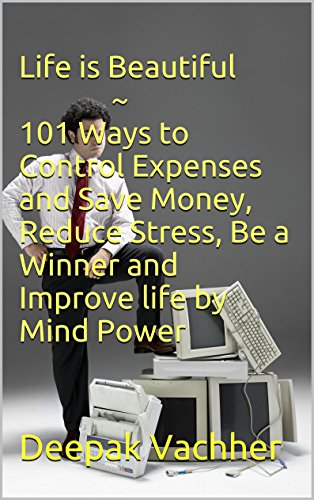 Life is Beautiful ~ 101 Ways to Control Expenses and Save Money, Reduce  Stress,