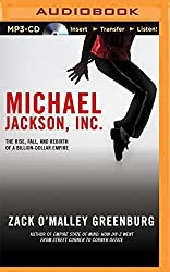Michael Jackson, Inc.: The Rise, Fall, and Rebirth of a Billion-Dollar Empire by Zack O'Malley Greenburg (2016-01-05)