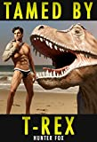 Tamed By T-Rex: (Dinosaur Erotica) (English Edition)