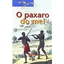 O Paxaro Do Mel / the Bird Honey (Fora De Xogo) (Galician Edition) by Caamano, Adolfo (2007) Paperback