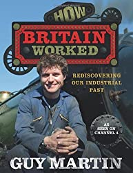 How Britain Worked by Martin, Guy (September 27, 2012) Hardcover