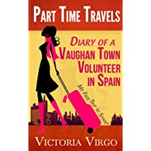 Diary of a Vaughan Town Volunteer in Spain - My Free Trip To Spain* (Part Time Travels)