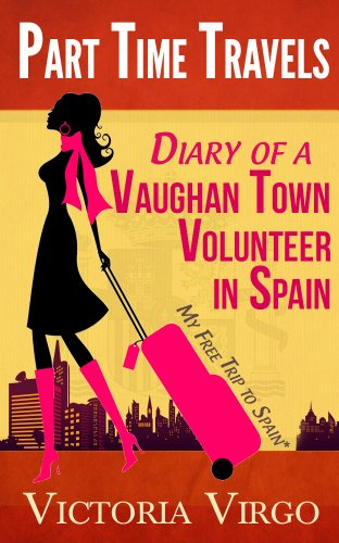 Diary of a Vaughan Town Volunteer in Spain - My Free Trip To Spain* (