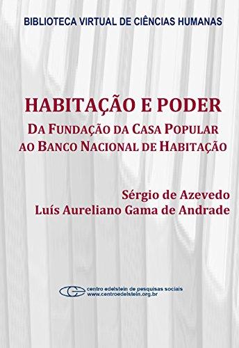 habitacao-e-poder-da-fundacao-da-casa-popular-ao-banco-nacional-habitacao