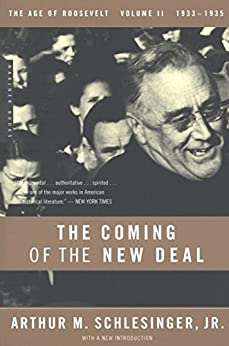 The Coming of the New Deal: 1933-1935, The Age of Roosevelt, Volume II by [Schlesinger, Arthur M.]
