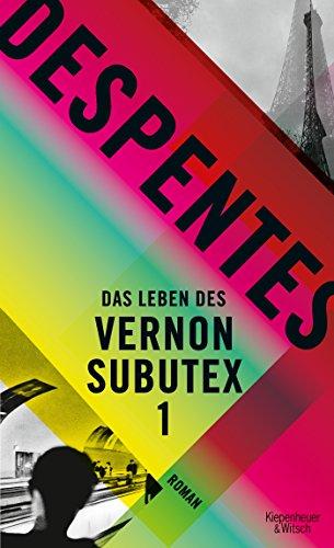 Das Leben des Vernon Subutex 1: Roman